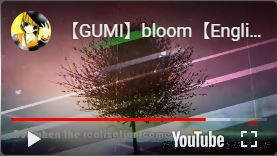 【GUMI】bloomに字幕つけてみた【English lyrics】