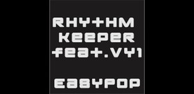 【VY1】厮守节奏者(Rhythm Keeper) EasyPop【中文字幕】